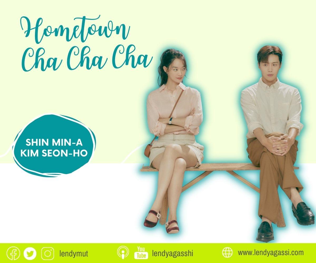 Review dan sinopsis drama Hometown Cha Cha Cha Kim Seon Ho Shin Min A